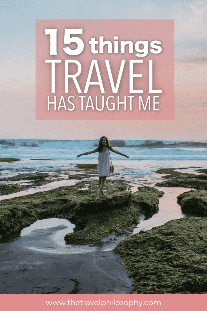 15 Things Travel Has Taught Me