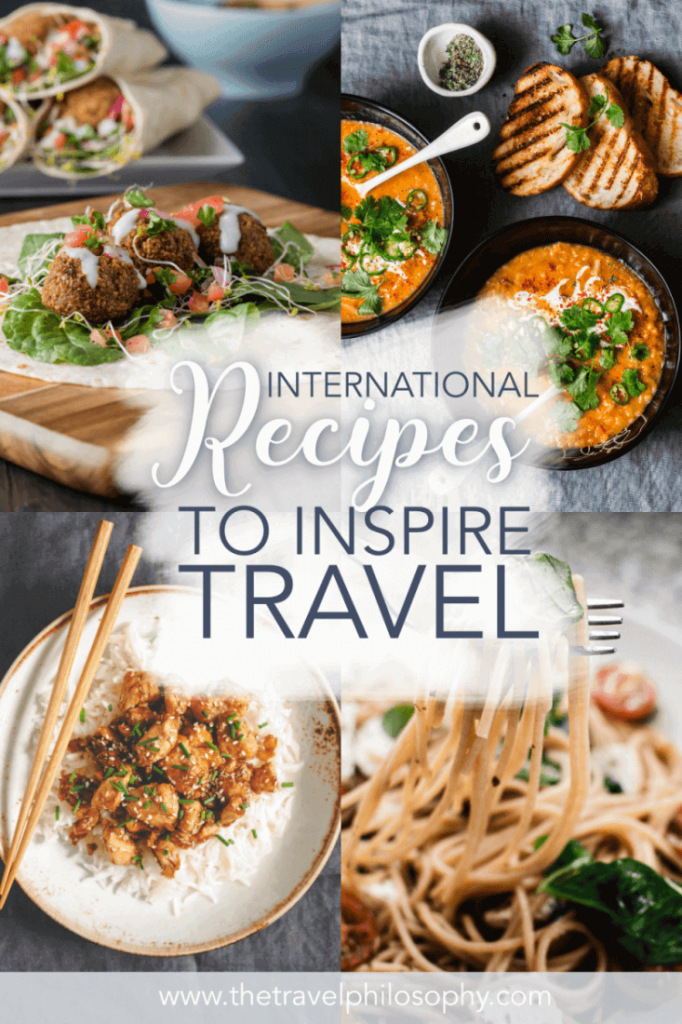 Eat your way across borders with these 10 recipes from around the world that will inspire you to travel without having to leave your kitchen!