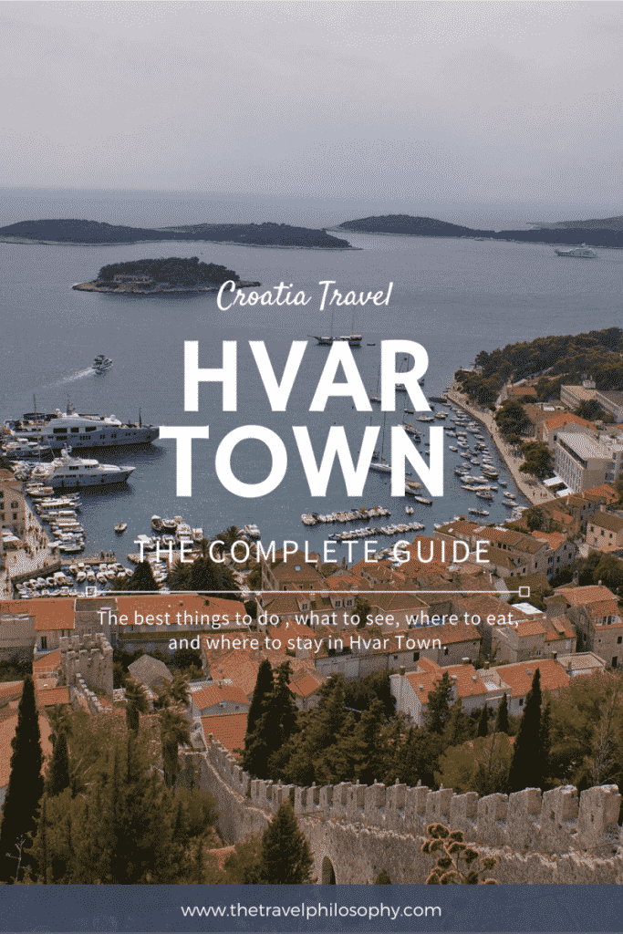 Ultimate Guide to Hvar Town, Croatia