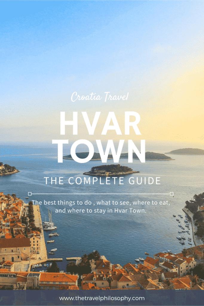 Ultimate Guide to Hvar Town, Croatia