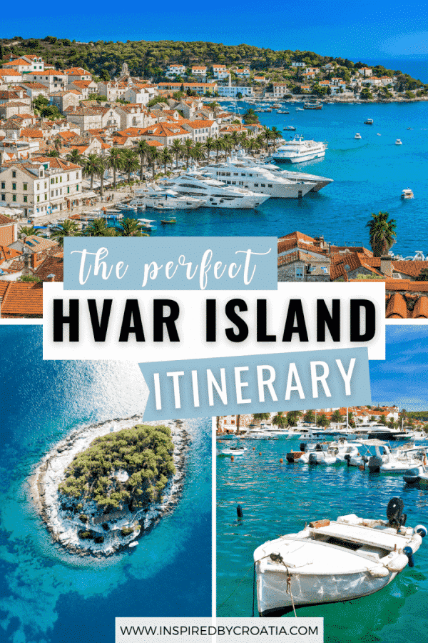 A collage of three gorgeous photos of Hvar Island in Croatia. The top photo features the Hvar Town harbor lined with palm trees and yachts. The bottom left photo shows a small nearby island, and the bottom right photo shows a boat floating in crystal clear water.